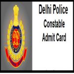 Delhi Police Constable Admit Card 2017 | Download Police Constable Hall Ticket
