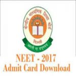 NEET 2017 Admit Card – Download National Eligibility cum Entrance Test Admit Cards 2017 @cbseneet.nic.in