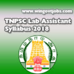 Get TNPSC Lab Assistant Syllabus 2018 – Download Tamil Nadu PSC Exam Pattern